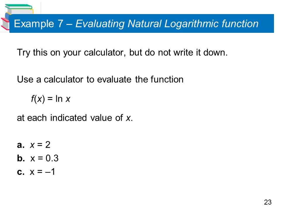 Example 7 – Evaluating Natural Logarithmic function
