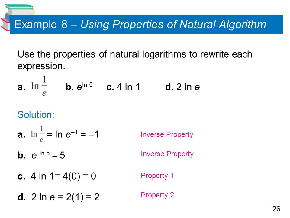 Example 8 – Using Properties of Natural Algorithm