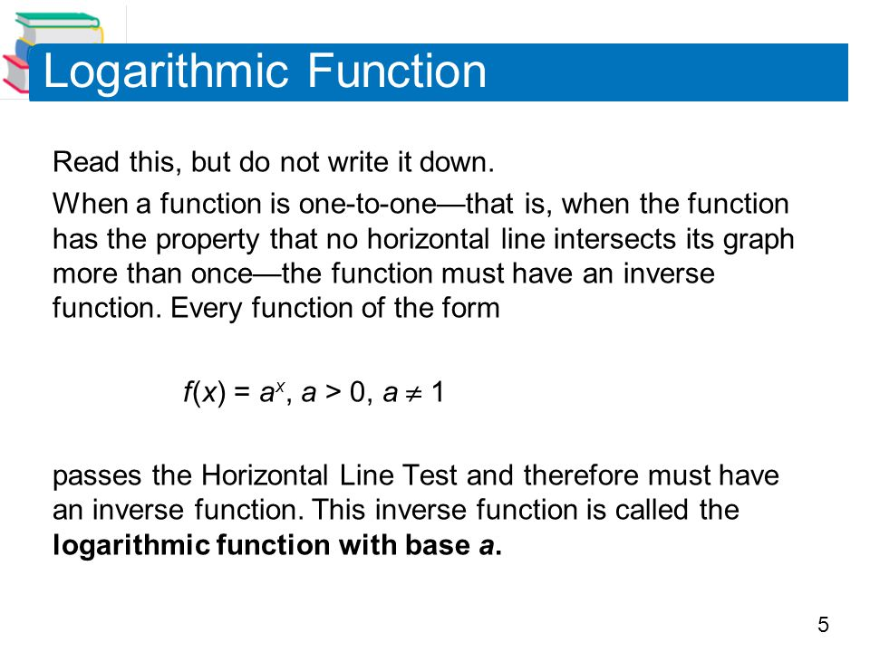 Logarithmic Function Read this, but do not write it down.