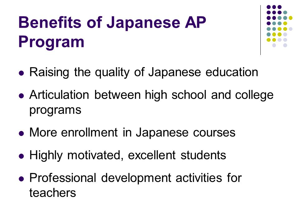 Benefits of Japanese AP Program