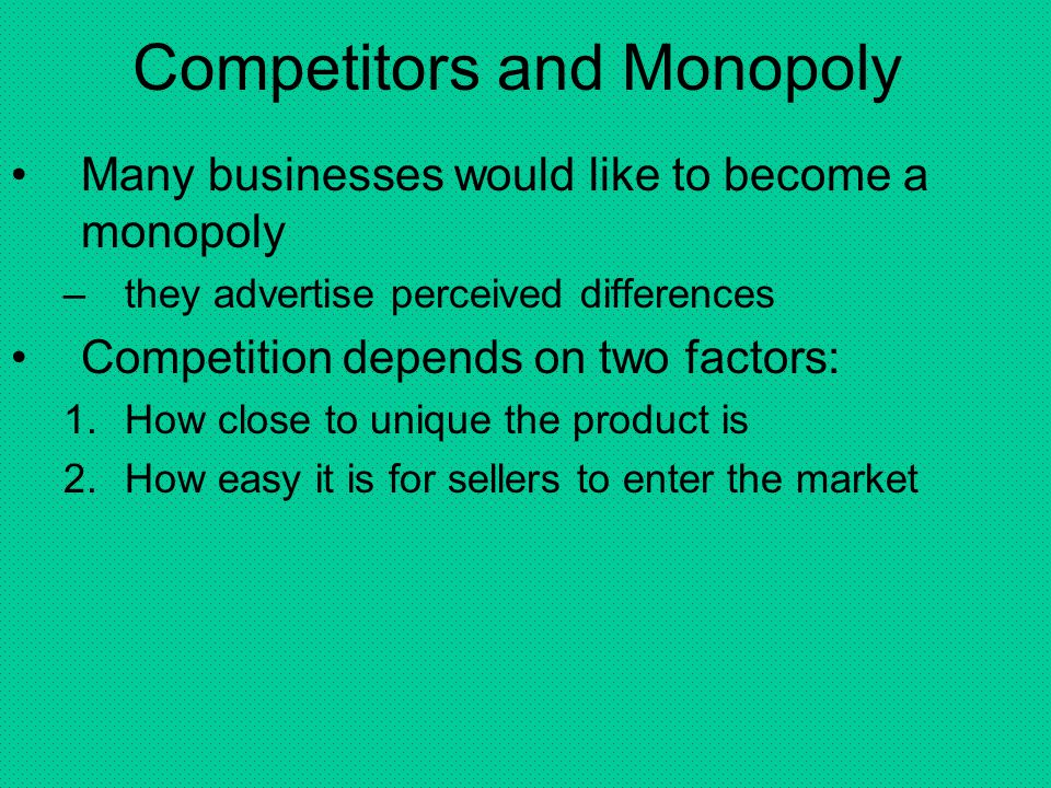 Competitors and Monopoly