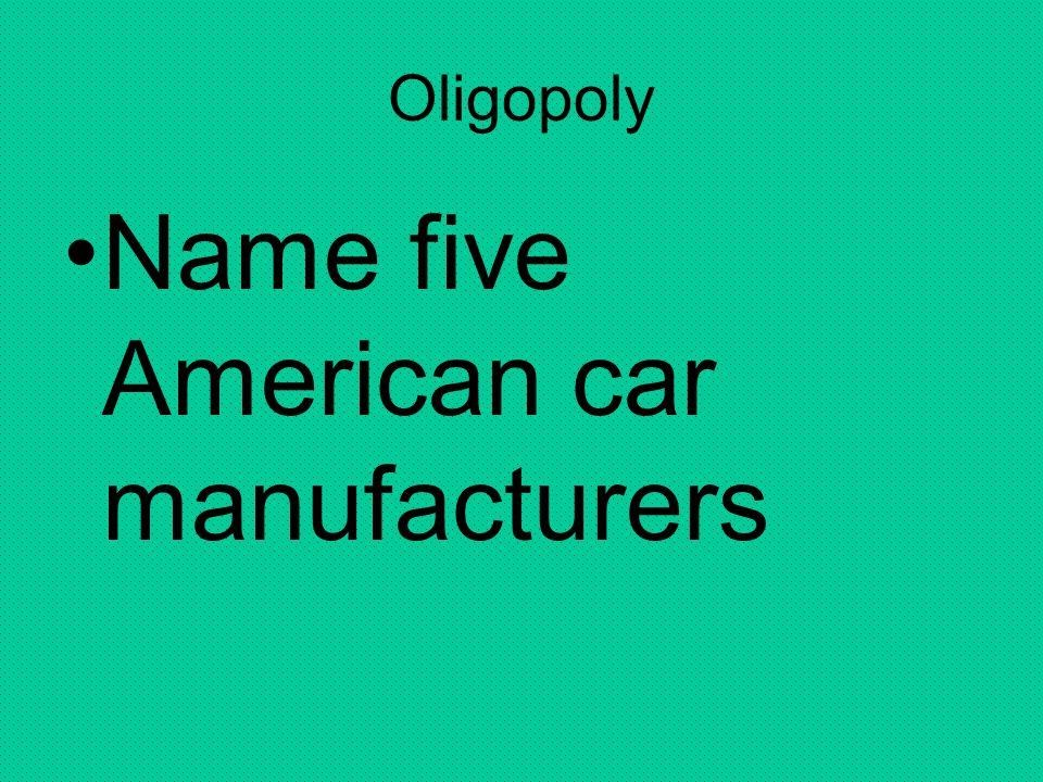 Name five American car manufacturers