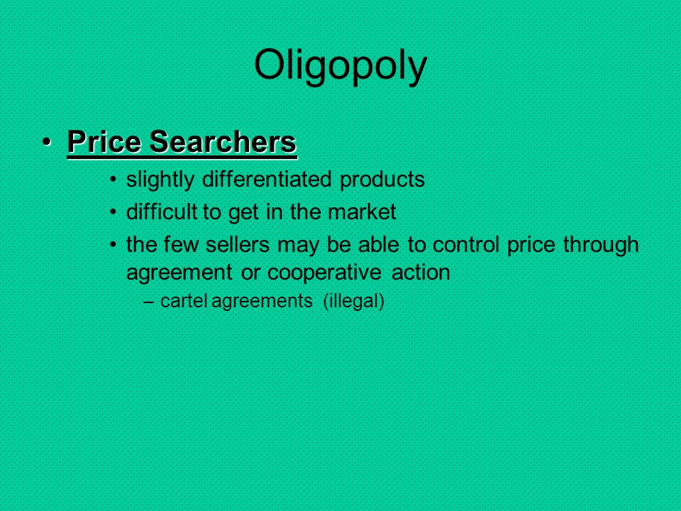 Oligopoly Price Searchers slightly differentiated products