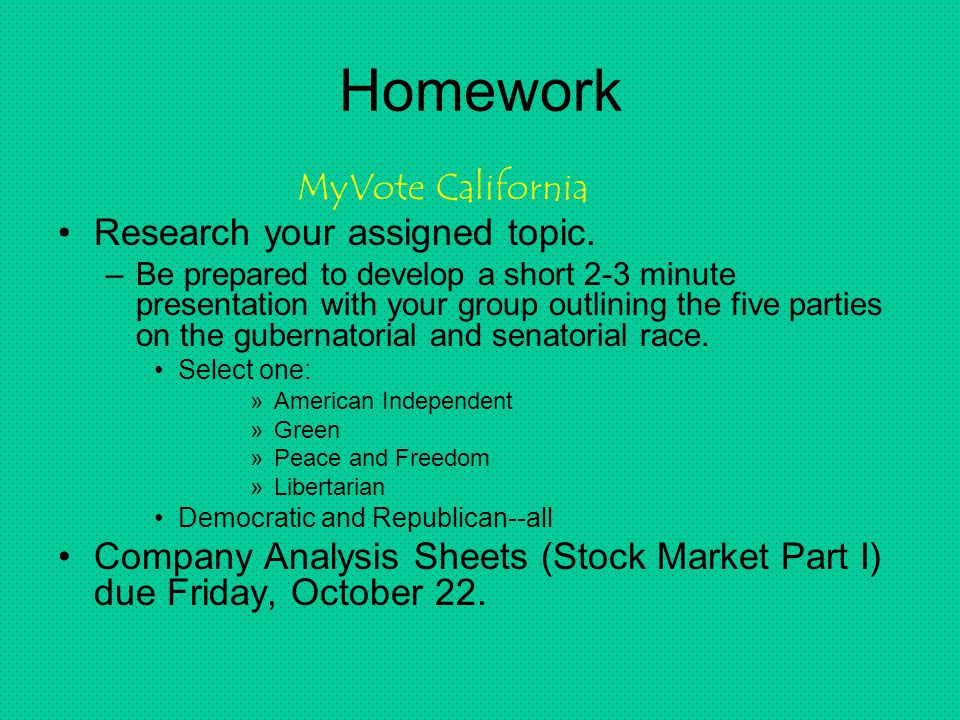 Homework MyVote California Research your assigned topic.