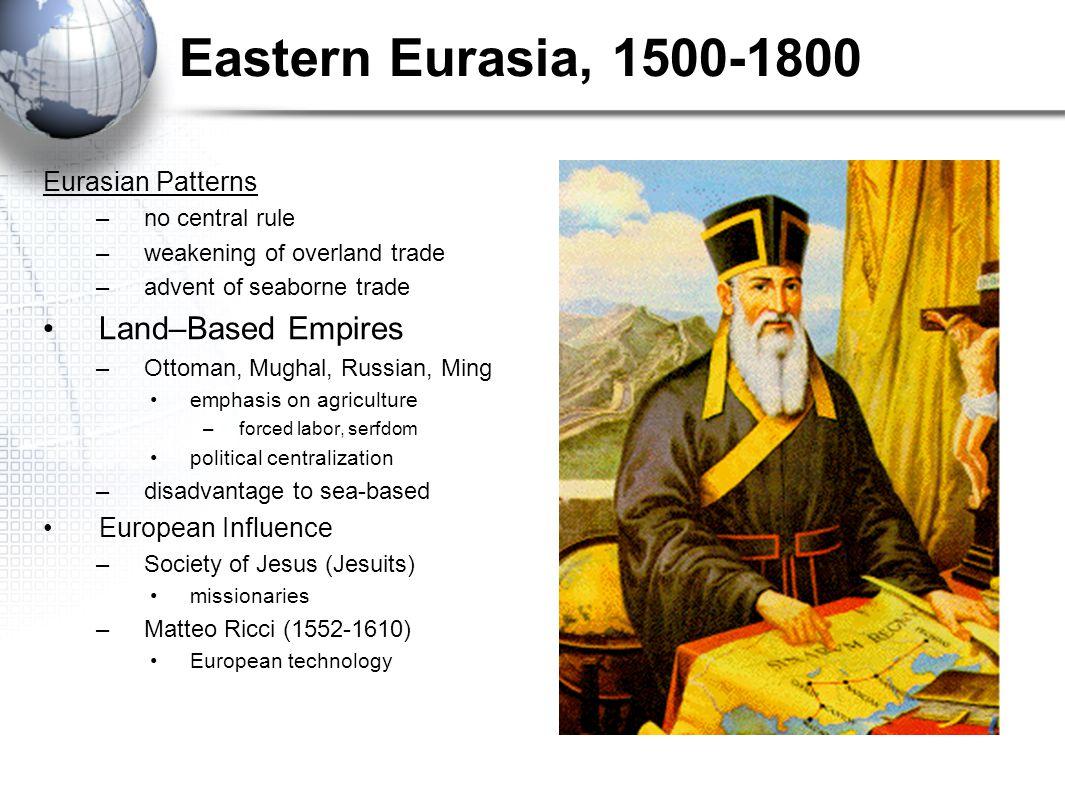 Eastern Eurasia, 1500-1800 Land–Based Empires Eurasian Patterns