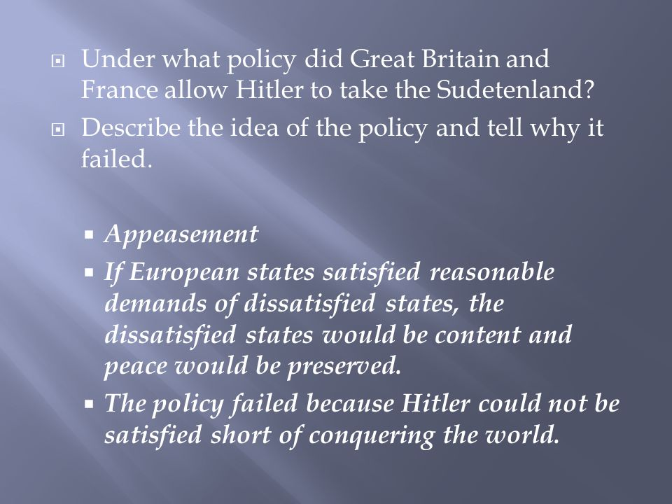 Under what policy did Great Britain and France allow Hitler to take the Sudetenland