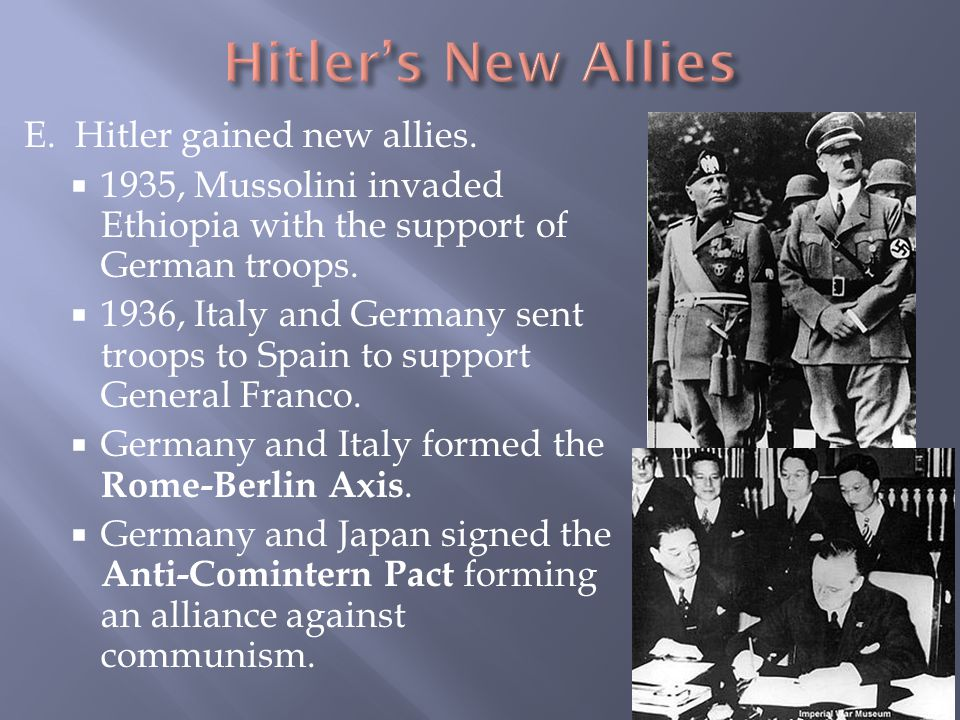 Hitler's New Allies E. Hitler gained new allies.