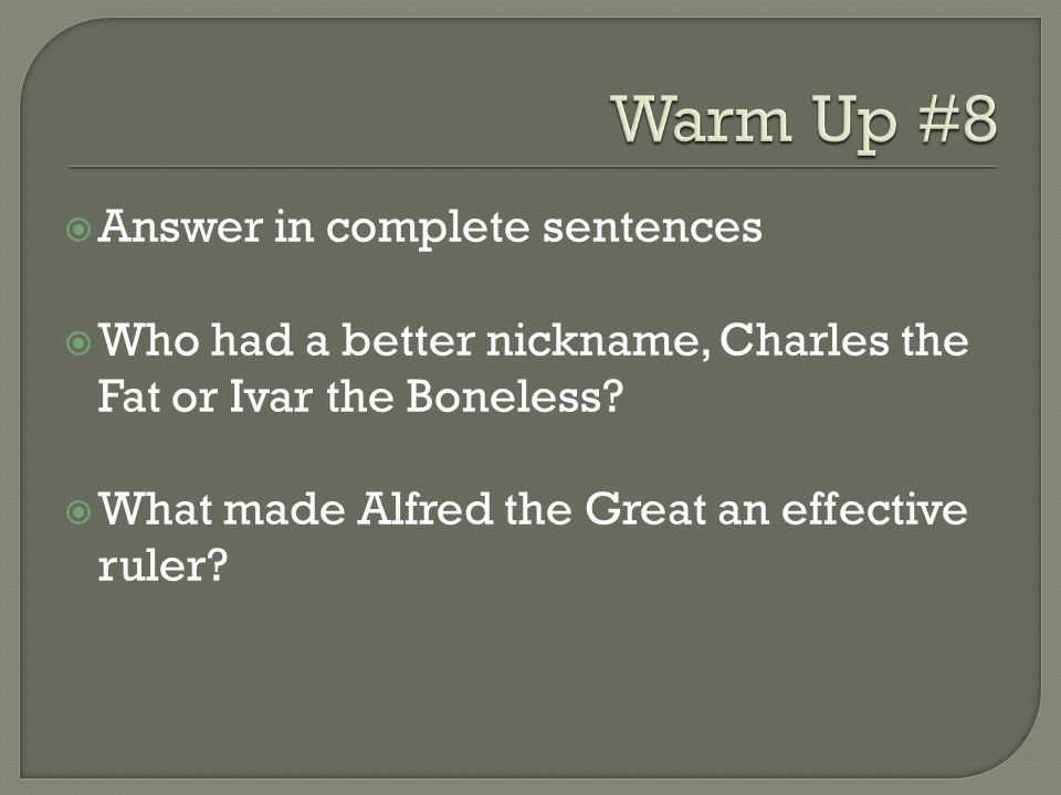 Warm Up #8 Answer in complete sentences