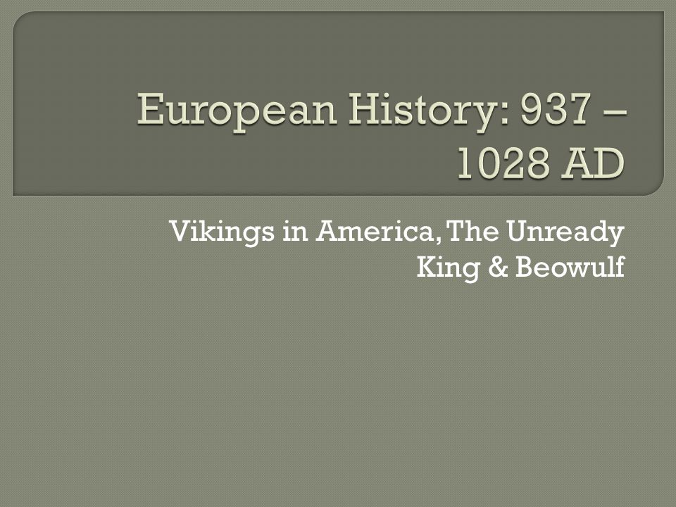Vikings in America, The Unready King & Beowulf