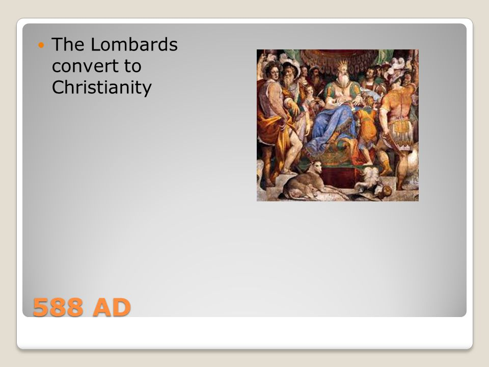 The Lombards convert to Christianity