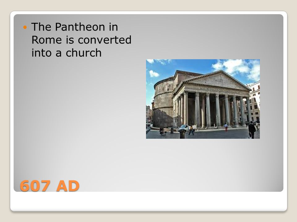 The Pantheon in Rome is converted into a church