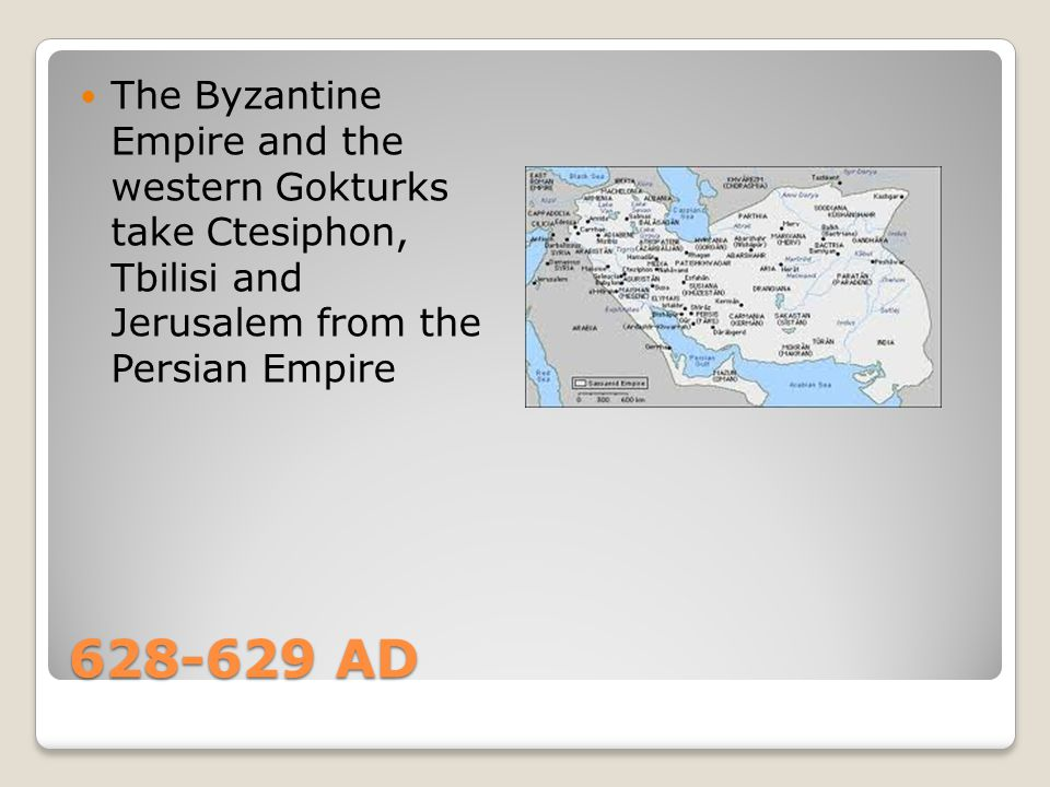 The Byzantine Empire and the western Gokturks take Ctesiphon, Tbilisi and Jerusalem from the Persian Empire
