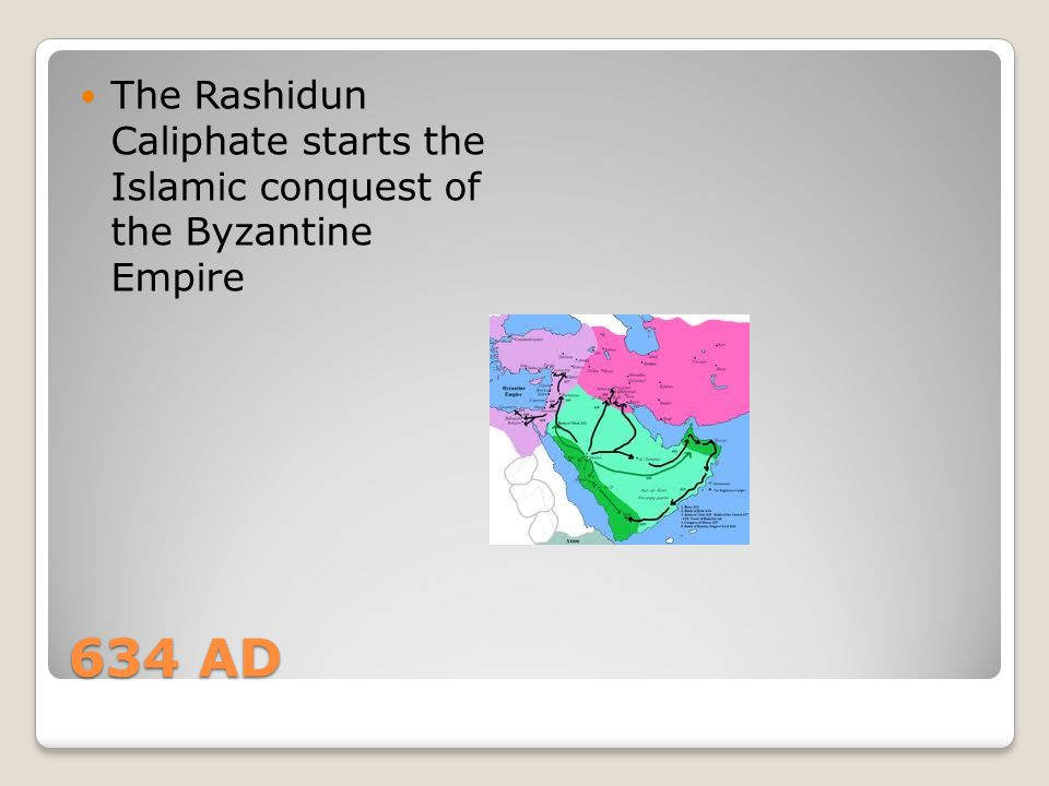 The Rashidun Caliphate starts the Islamic conquest of the Byzantine Empire
