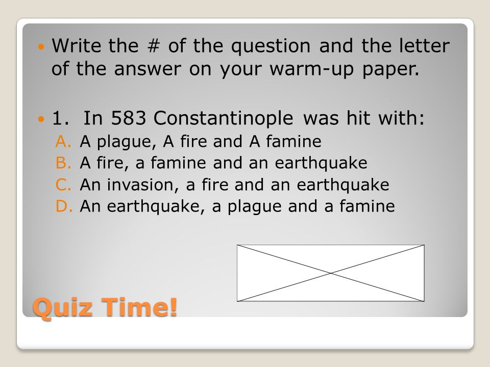 Write the # of the question and the letter of the answer on your warm-up paper.