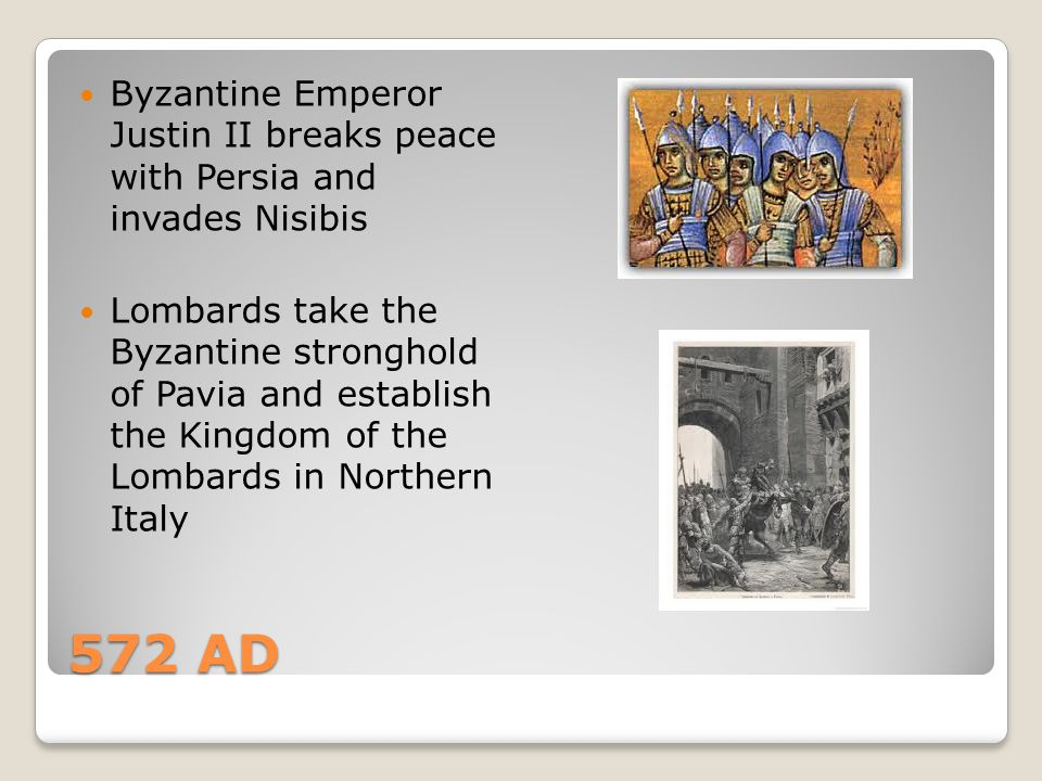 Byzantine Emperor Justin II breaks peace with Persia and invades Nisibis