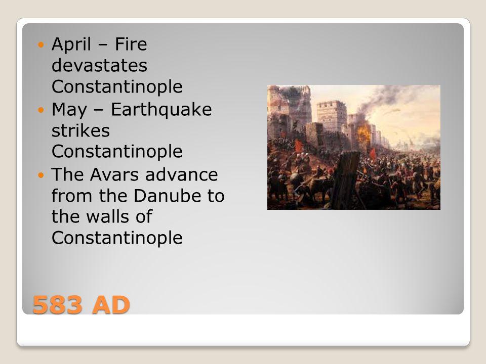 583 AD April – Fire devastates Constantinople