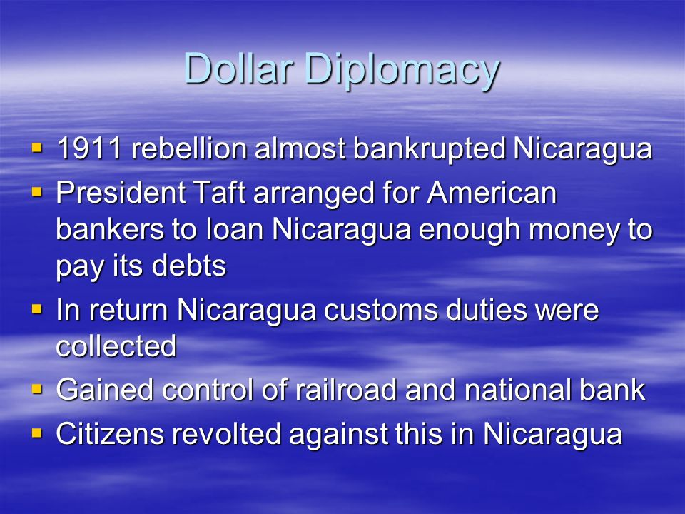Dollar Diplomacy 1911 rebellion almost bankrupted Nicaragua