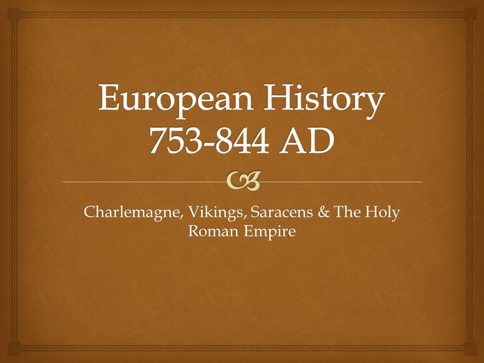 Charlemagne, Vikings, Saracens & The Holy Roman Empire