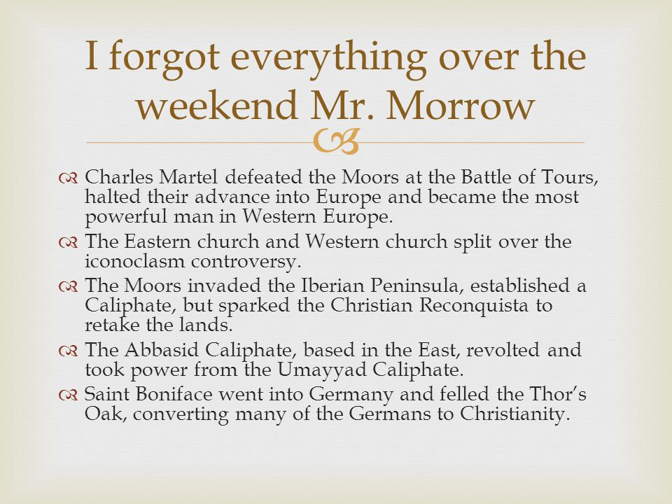 I forgot everything over the weekend Mr. Morrow