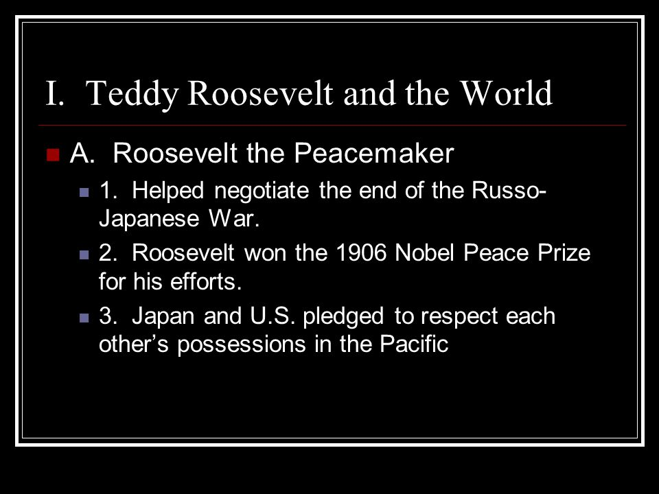 I. Teddy Roosevelt and the World