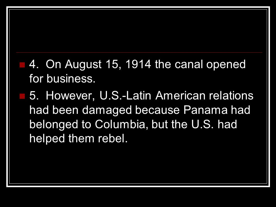 4. On August 15, 1914 the canal opened for business.