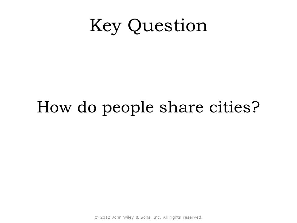 Key Question How do people share cities