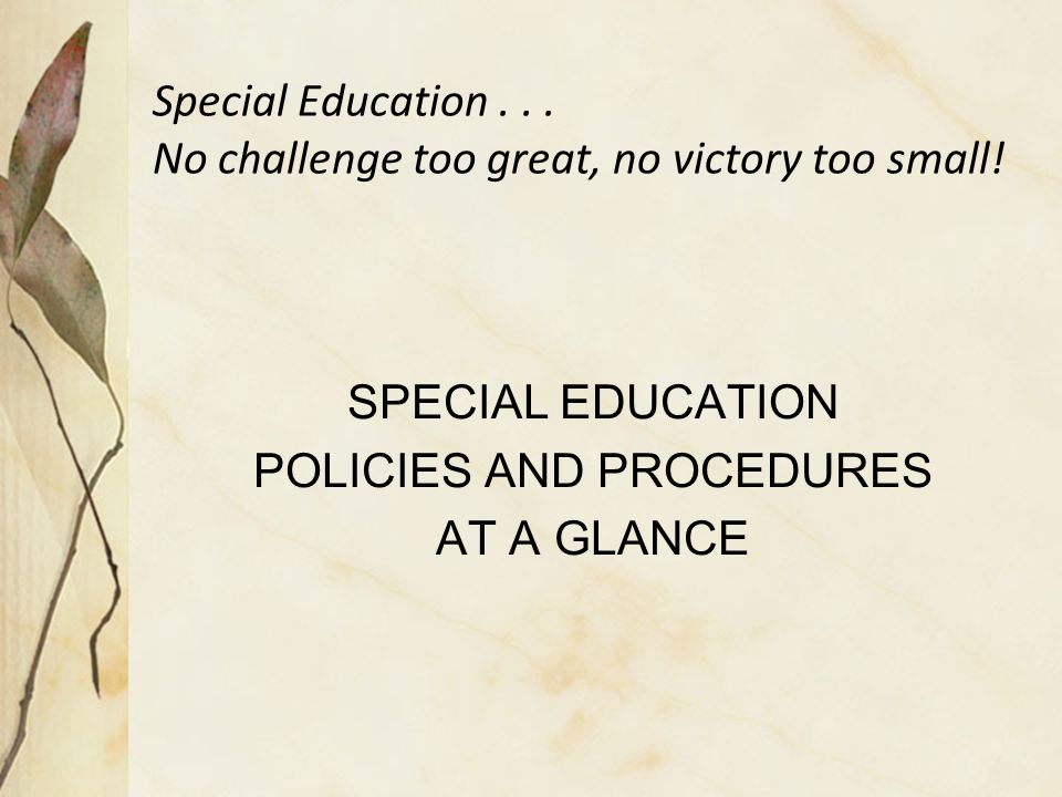 Special Education . . . No challenge too great, no victory too small!
