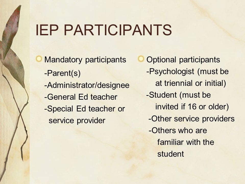 IEP PARTICIPANTS -Parent(s) Mandatory participants