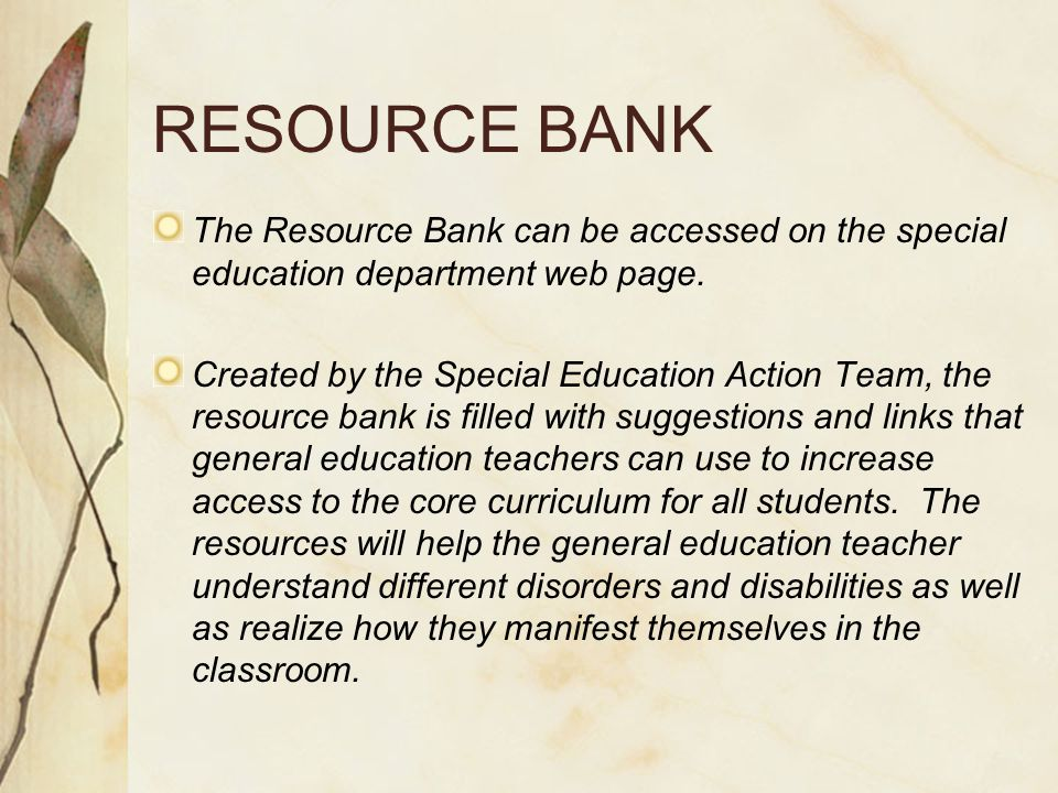 RESOURCE BANK The Resource Bank can be accessed on the special education department web page.
