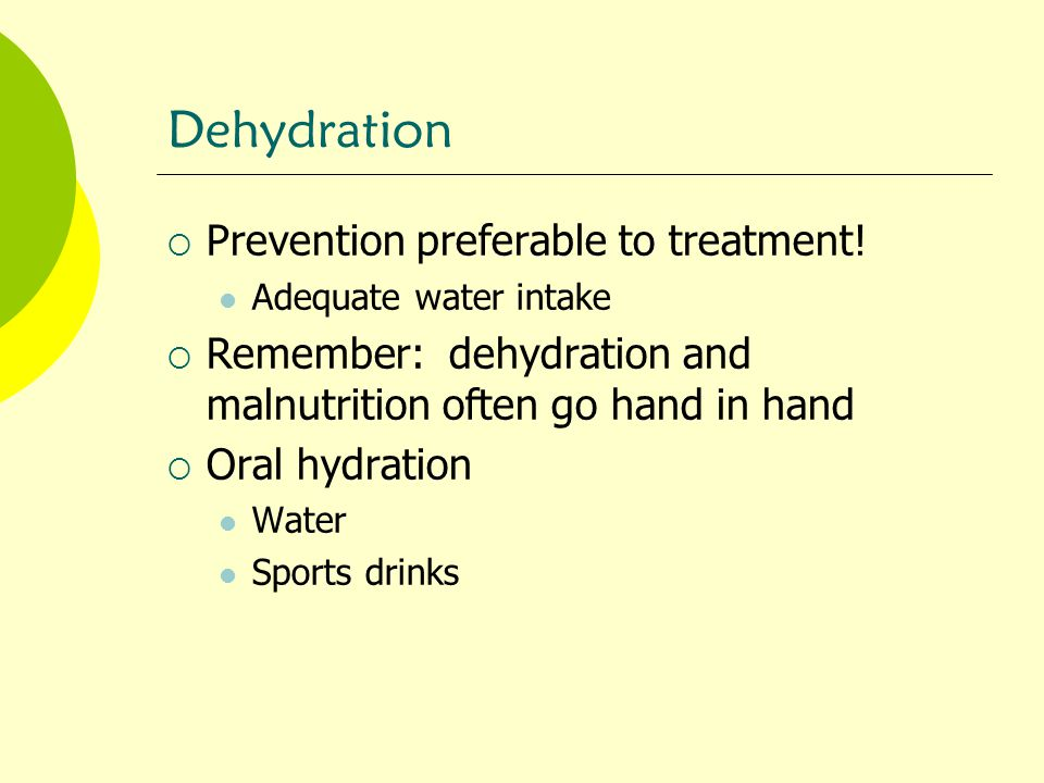 Dehydration Prevention preferable to treatment!
