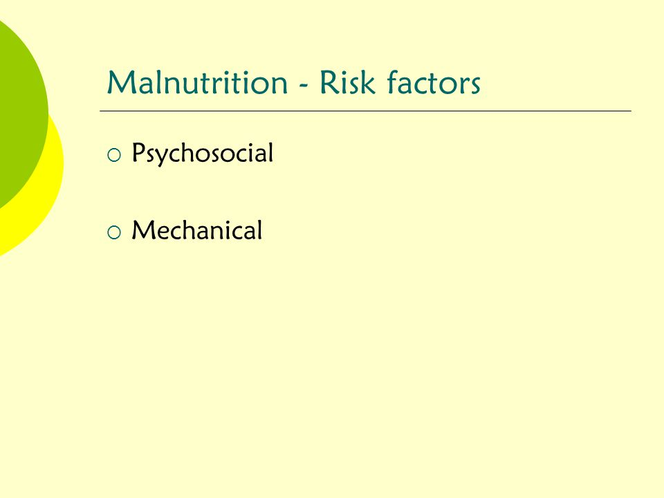 Malnutrition - Risk factors