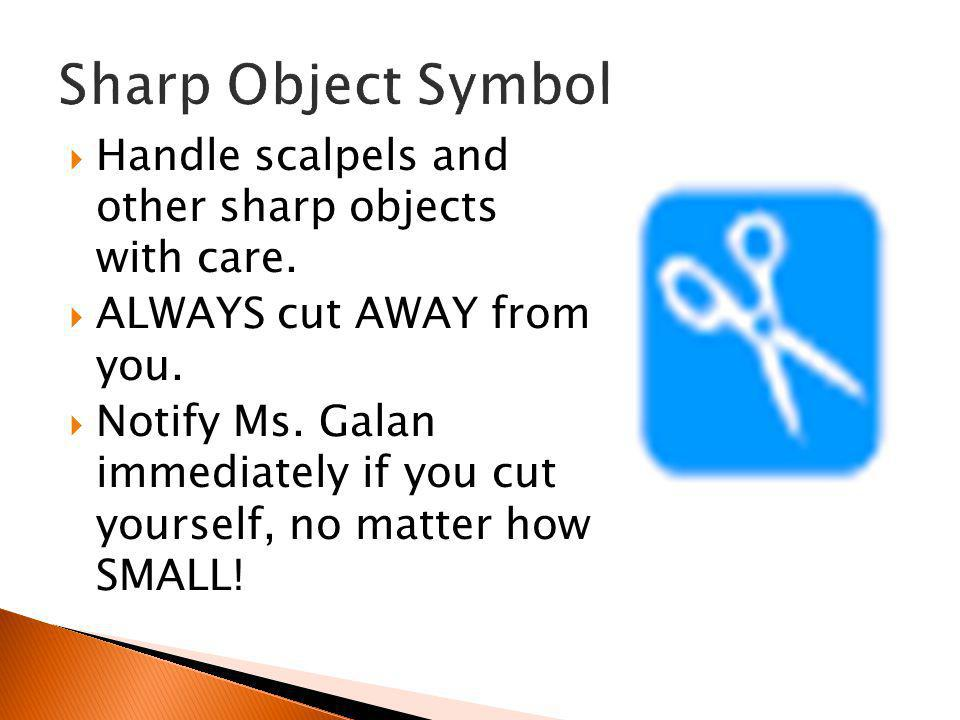 Sharp Object Symbol Handle scalpels and other sharp objects with care.
