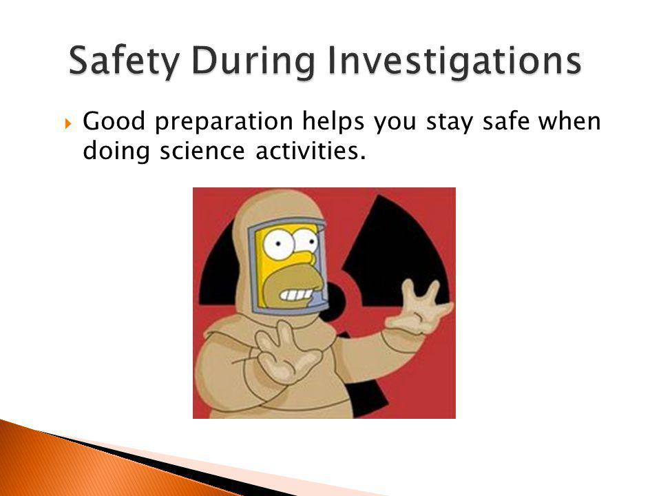Safety During Investigations