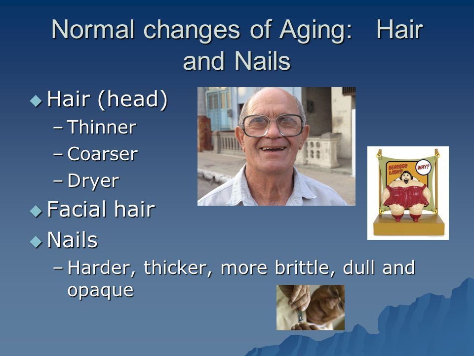 Normal changes of Aging: Hair and Nails
