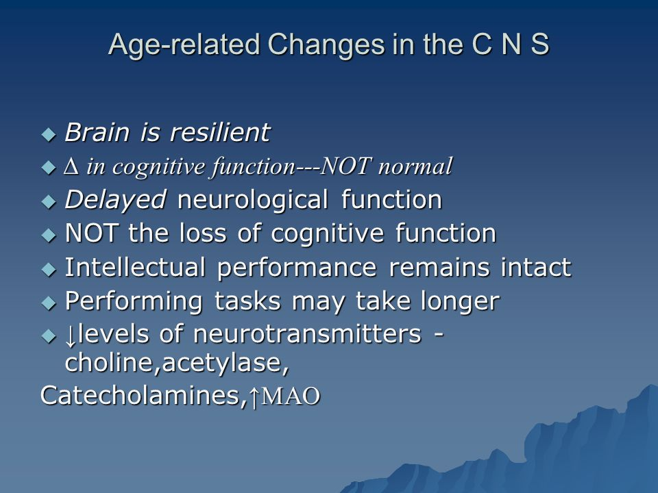 Age-related Changes in the C N S