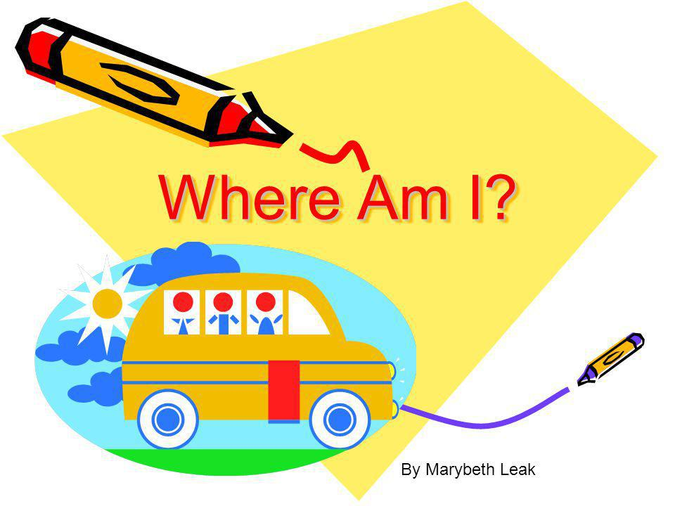 Where Am I By Marybeth Leak