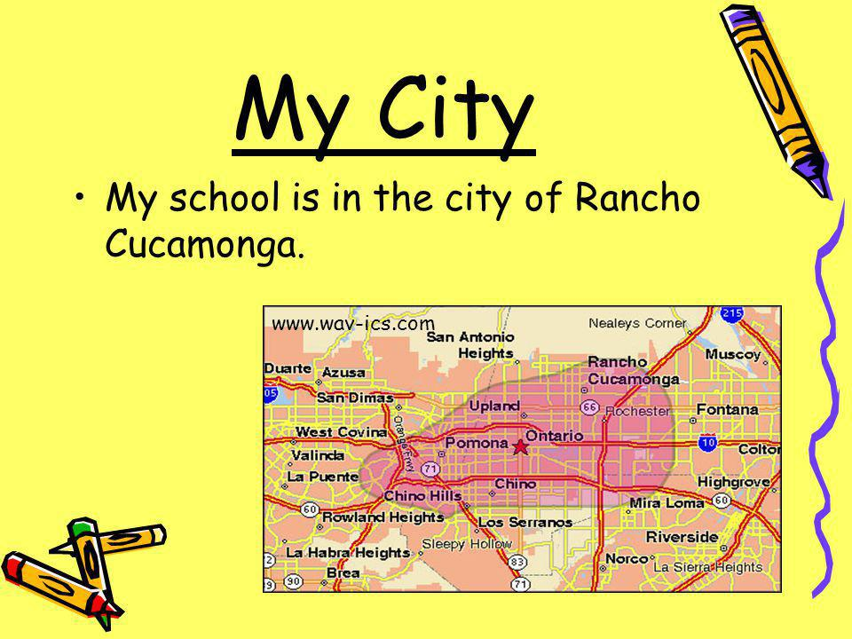 My City My school is in the city of Rancho Cucamonga. www.wav-ics.com