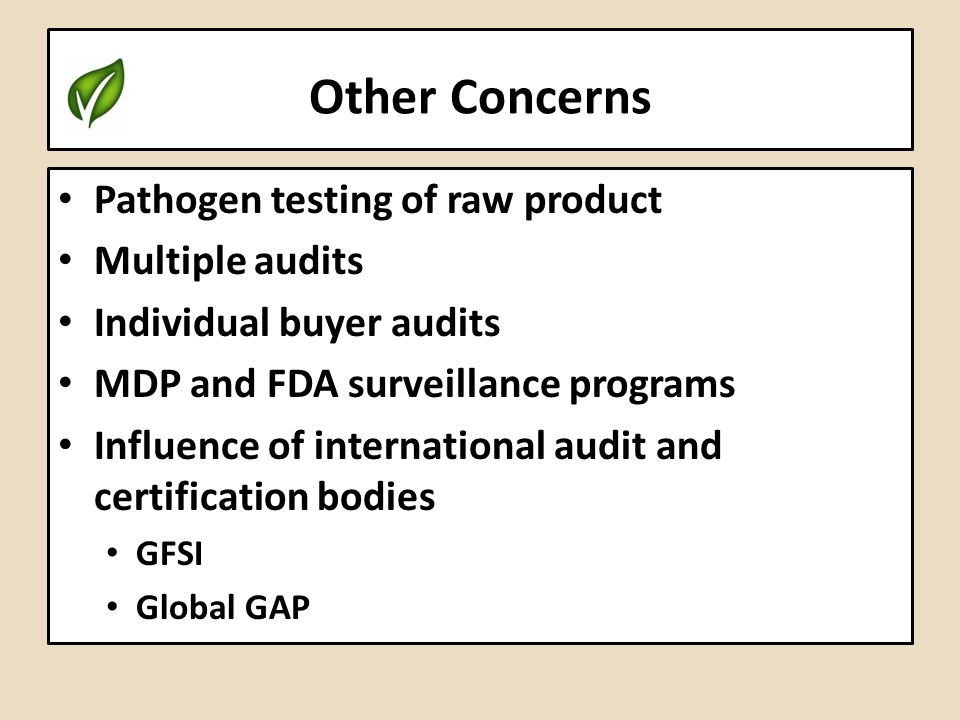 Other Concerns Pathogen testing of raw product Multiple audits