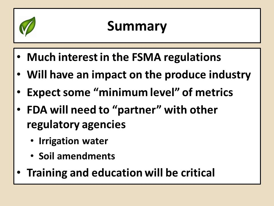 Summary Much interest in the FSMA regulations