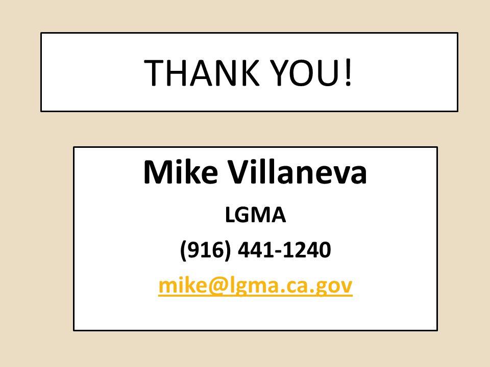 Mike Villaneva LGMA (916) 441-1240 mike@lgma.ca.gov
