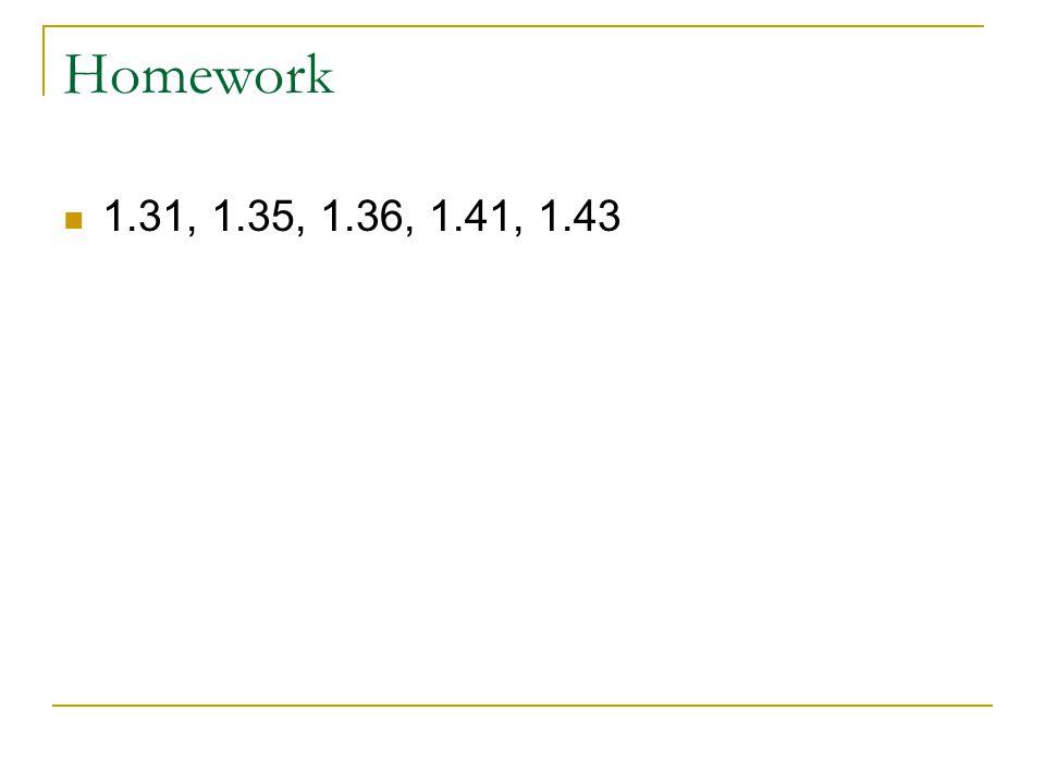 Homework 1.31, 1.35, 1.36, 1.41, 1.43