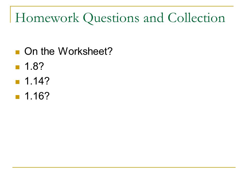 Homework Questions and Collection