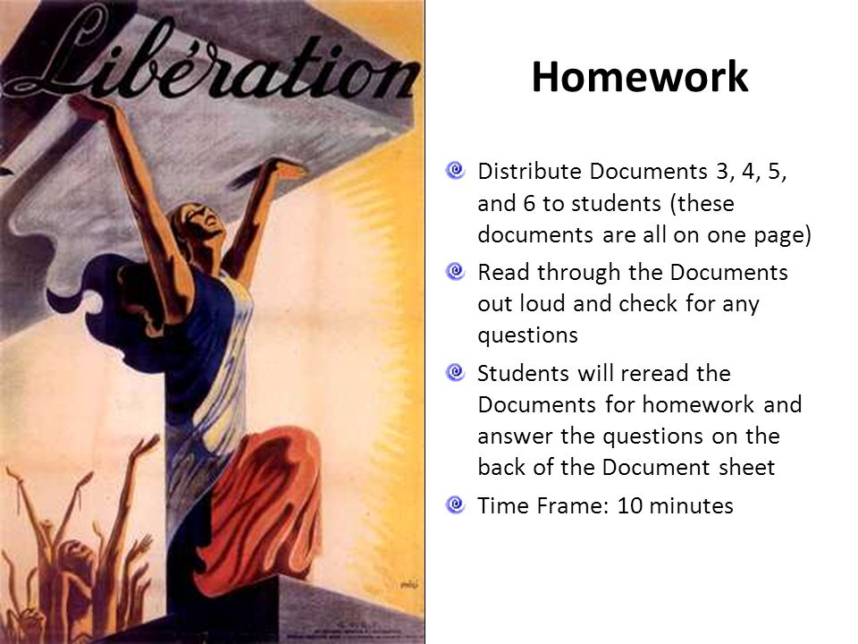 Homework Distribute Documents 3, 4, 5, and 6 to students (these documents are all on one page)