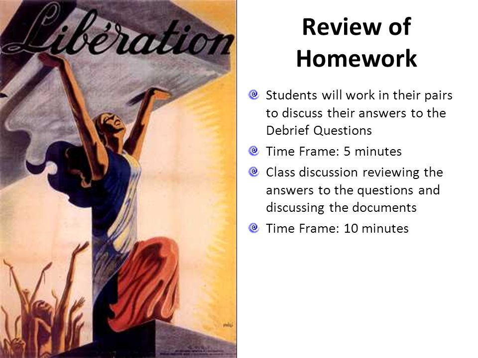 Review of Homework Students will work in their pairs to discuss their answers to the Debrief Questions.