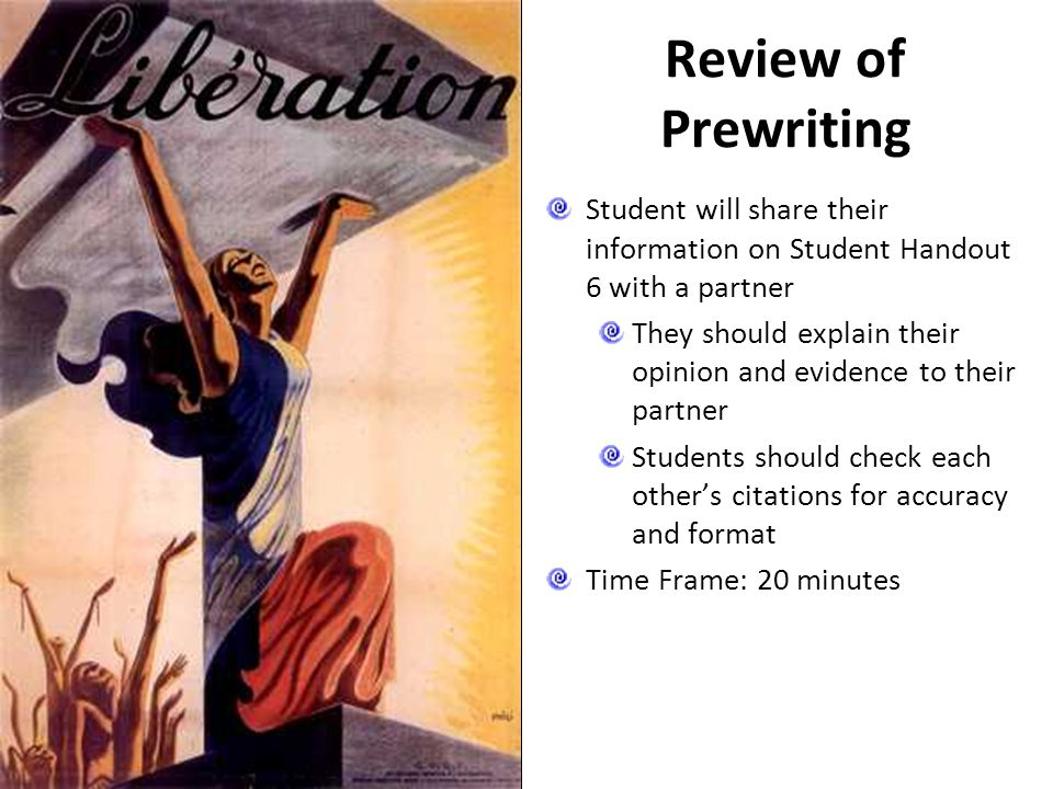 Review of Prewriting Student will share their information on Student Handout 6 with a partner.