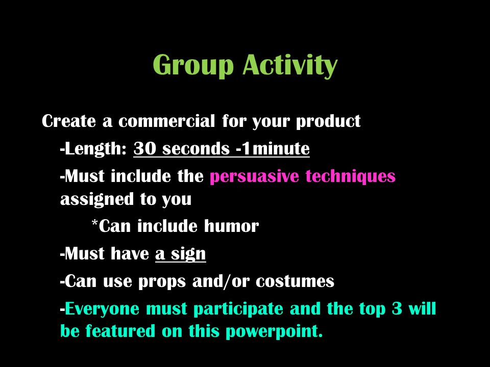 Group Activity Create a commercial for your product