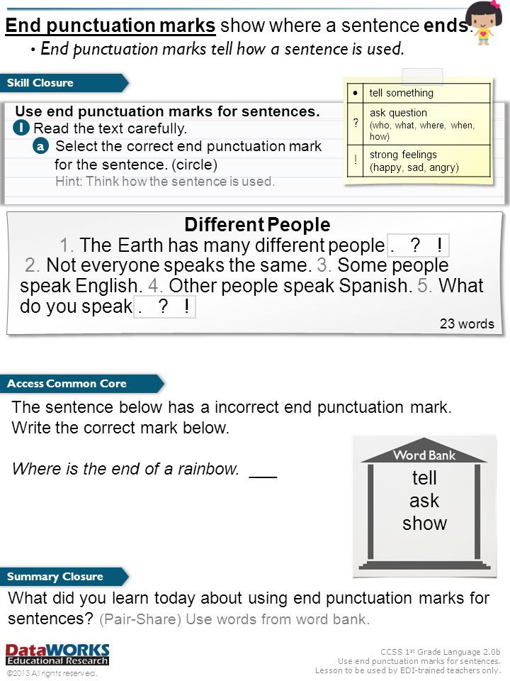 End punctuation marks show where a sentence ends.