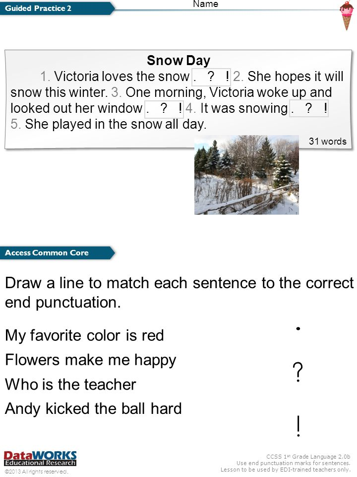 . ! Draw a line to match each sentence to the correct