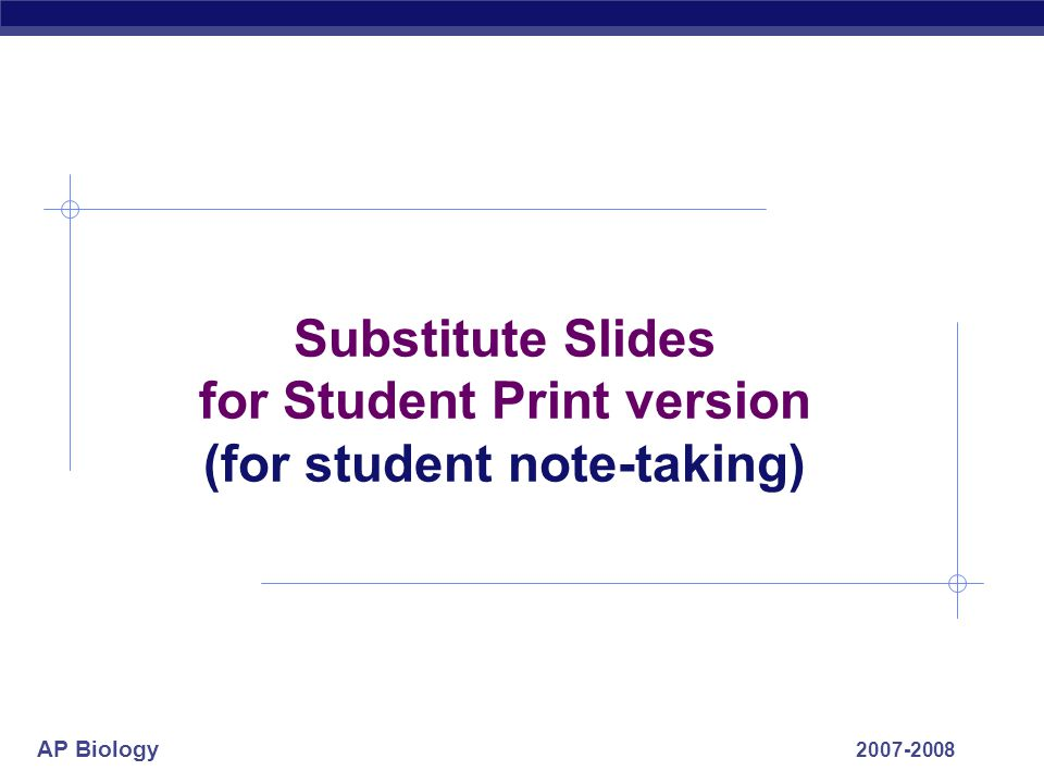 Substitute Slides for Student Print version (for student note-taking)