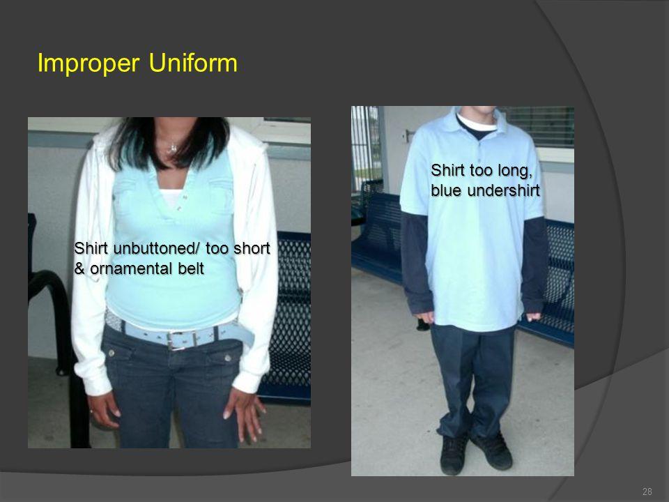 Improper Uniform Shirt too long, blue undershirt